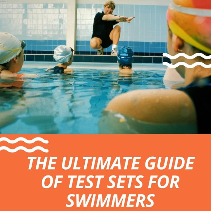 The Ultimate Guide of Test Sets for Swimmers