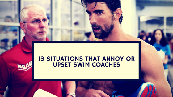 13 Situations that Annoy or Upset Swim Coaches