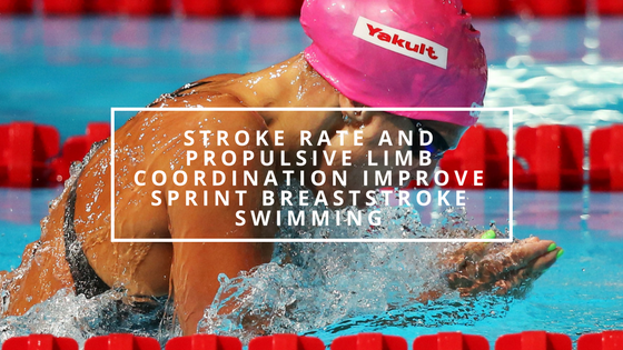 Stroke Rate and Propulsive Limb Coordination Improve Sprint Breaststroke Swimming