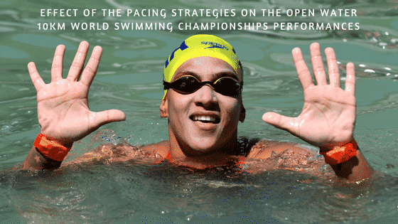 Effect of the Pacing Strategies on the Open Water 10km World Swimming Championships Performances