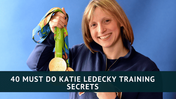 40 Must Do Katie Ledecky Training Secrets