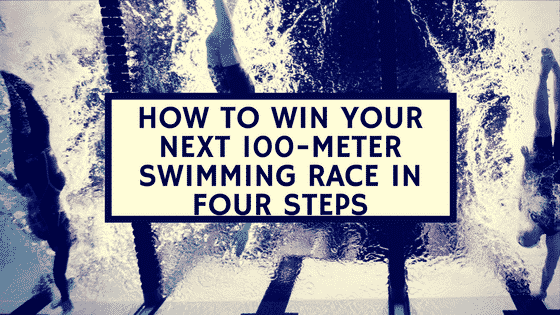 how to win your next 100 m swimming race