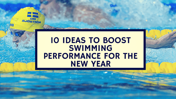 10 Ideas to Boost Swimming Performance for the New Year
