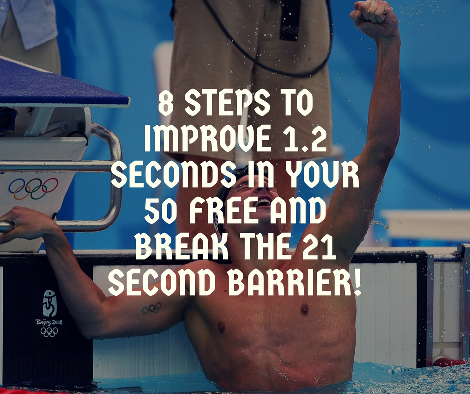 8 Steps to Improve 1 2 seconds in your 50 Free and break the