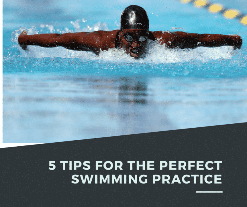 5 Tips For the Perfect Swimming Practice