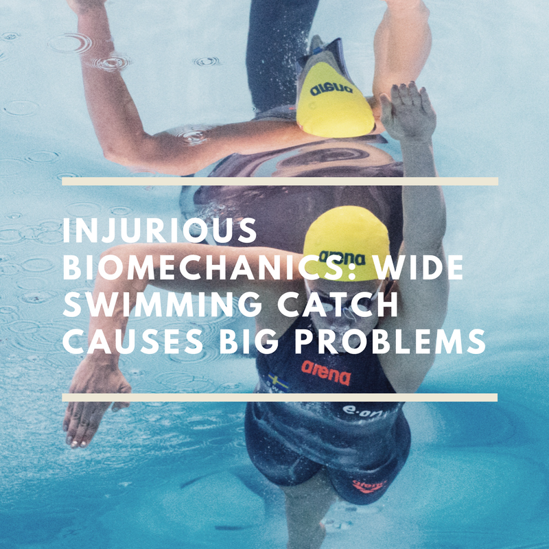 Injurious Biomechanics Wide Swimming Catch Causes Big Problems