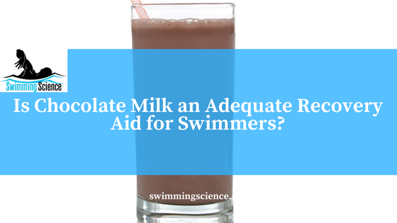 Is Chocolate Milk an Adequate Recovery Aid for Swimmers