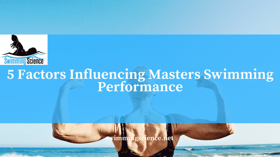 5 Factors Influencing Masters Swimming Performance