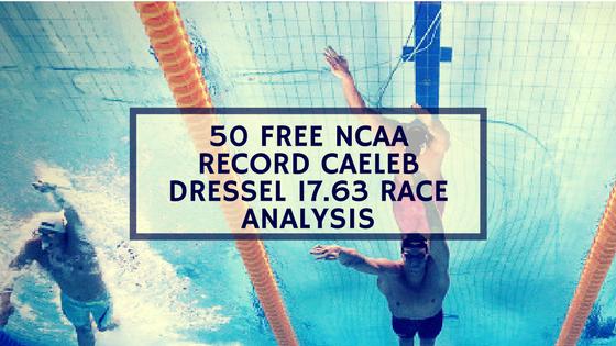 50 Free NCAA Record Caeleb Dressel 17.63 Race Analysis