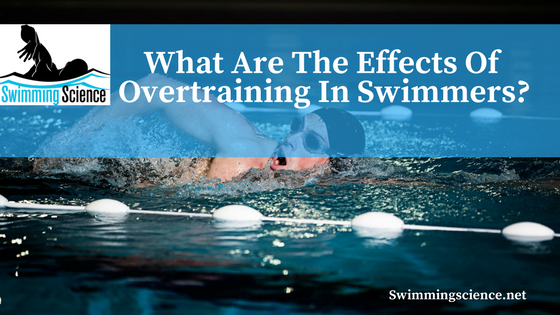 What Are The Effects Of Overtraining In Swimmers?
