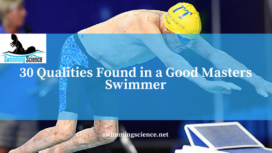 30 Qualities Found in a Good Masters Swimmer