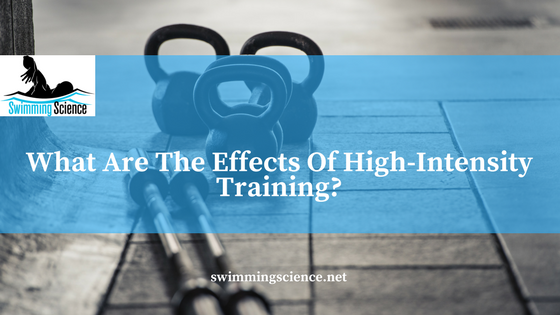 What Are The Effects Of High-Intensity Training?
