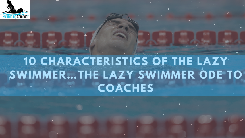 10 Characteristics of the Lazy Swimmer…The Lazy Swimmer Ode to Coaches