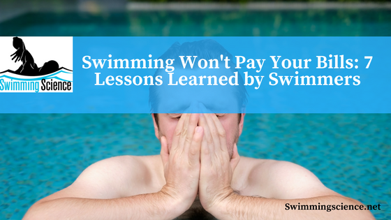 Swimming Won't Pay Your Bills: 7 Lessons Learned by Swimmers