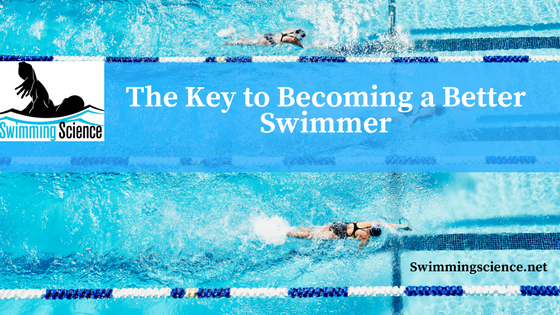 The Key to Becoming a Better Swimmer