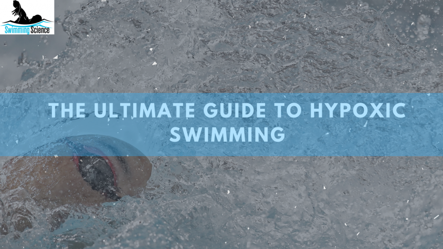 The Ultimate Guide to Hypoxic Swimming