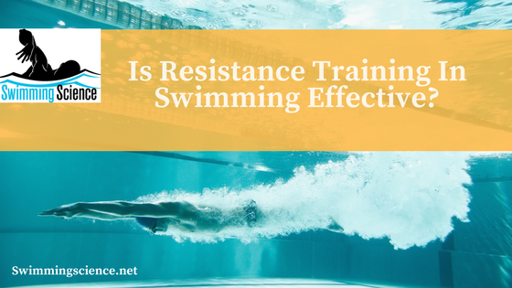 Is Resistance Training In Swimming Effective?