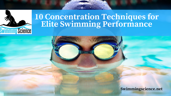 10 Concentration Techniques for Elite Swimming Performance