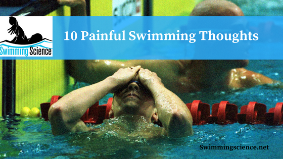 10 Painful Swimming Thoughts