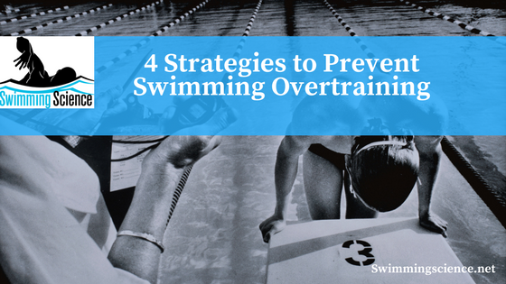 4 Strategies to Prevent Swimming Overtraining