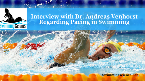 Interview with Dr. Andreas Venhorst Regarding Pacing in Swimming
