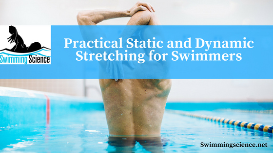Practical Static and Dynamic Stretching for Swimmers
