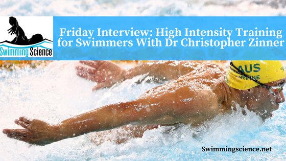 Friday Interview: High Intensity Training for Swimmers With Dr. Christopher Zinner