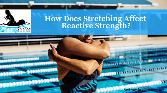 How Does Stretching Affect Reactive Strength?