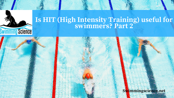 Is HIT (High Intensity Training) useful for swimmers? Part 2