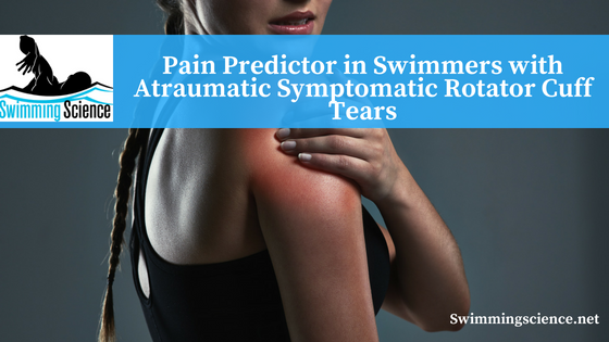 Pain Predictor in Swimmers with Atraumatic Symptomatic Rotator Cuff Tears