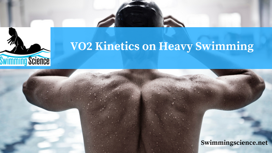 VO2 Kinetics on Heavy Swimming