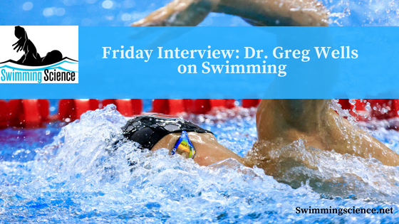 Friday Interview: Dr. Greg Wells on Swimming