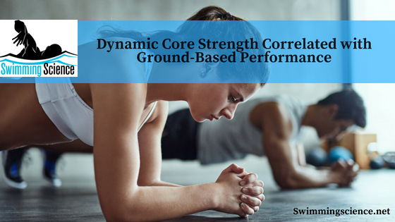 Dynamic Core Strength Correlated with Ground-Based Performance