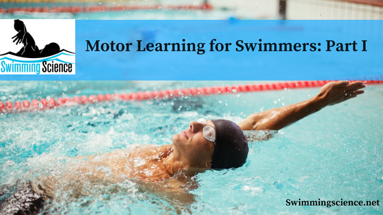 Motor Learning for Swimmers: Part I