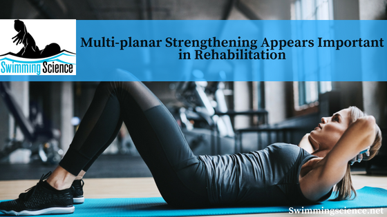 Multi-planar Strengthening Appears Important in Rehabilitation