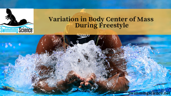 Variation in Body Center of Mass During Freestyle
