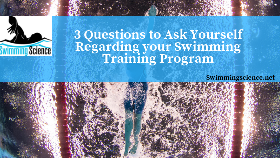 3 Questions to Ask Yourself Regarding your Swimming Training Program