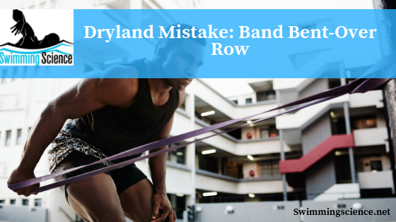 Dryland Mistake: Band Bent-Over Row