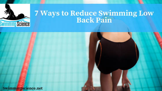 7 Ways to Reduce Swimming Low Back Pain