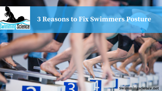 3 Reasons to Fix Swimmers Posture