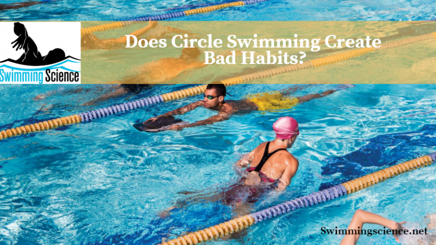Does Circle Swimming Create Bad Habits?