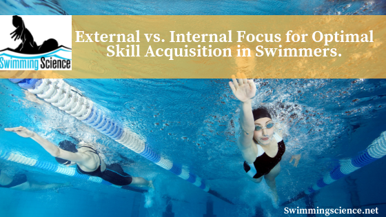 External vs. Internal Focus for Optimal Skill Acquisition in Swimmers.