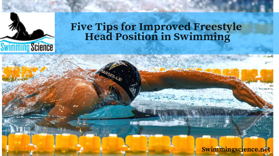 Five Tips for Improved Freestyle Head Position in Swimming