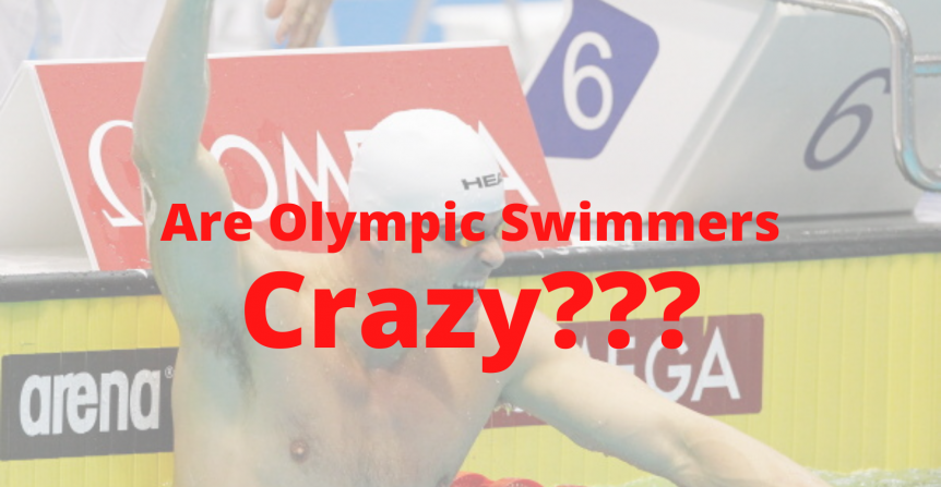 are olympic swimmers crazy